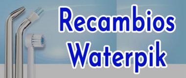 ✚ Recambios Waterpik Originales